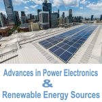 Advances in Power Electronics & Renewable Energy Sources
