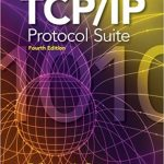TCP/IP Protocol Suite: 4th Edition, By Behrouz A. Forouzan